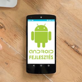 Android alkalmazások fejlesztésének elõnyei